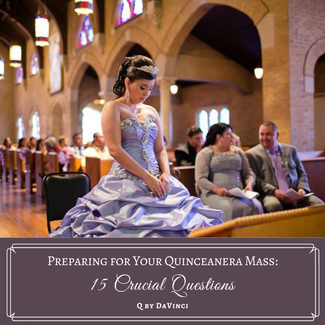 Preparing for Your Quincea Mass: 15 Crucial Questions