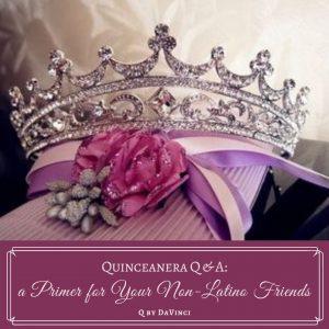 Quinceanera Primer for Non-Latino Friends